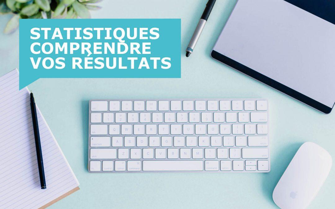 Statistiques : comment bien comprendre les résultats de vos campagnes ?