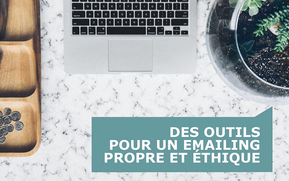 Des outils pour un emailing propre et éthique